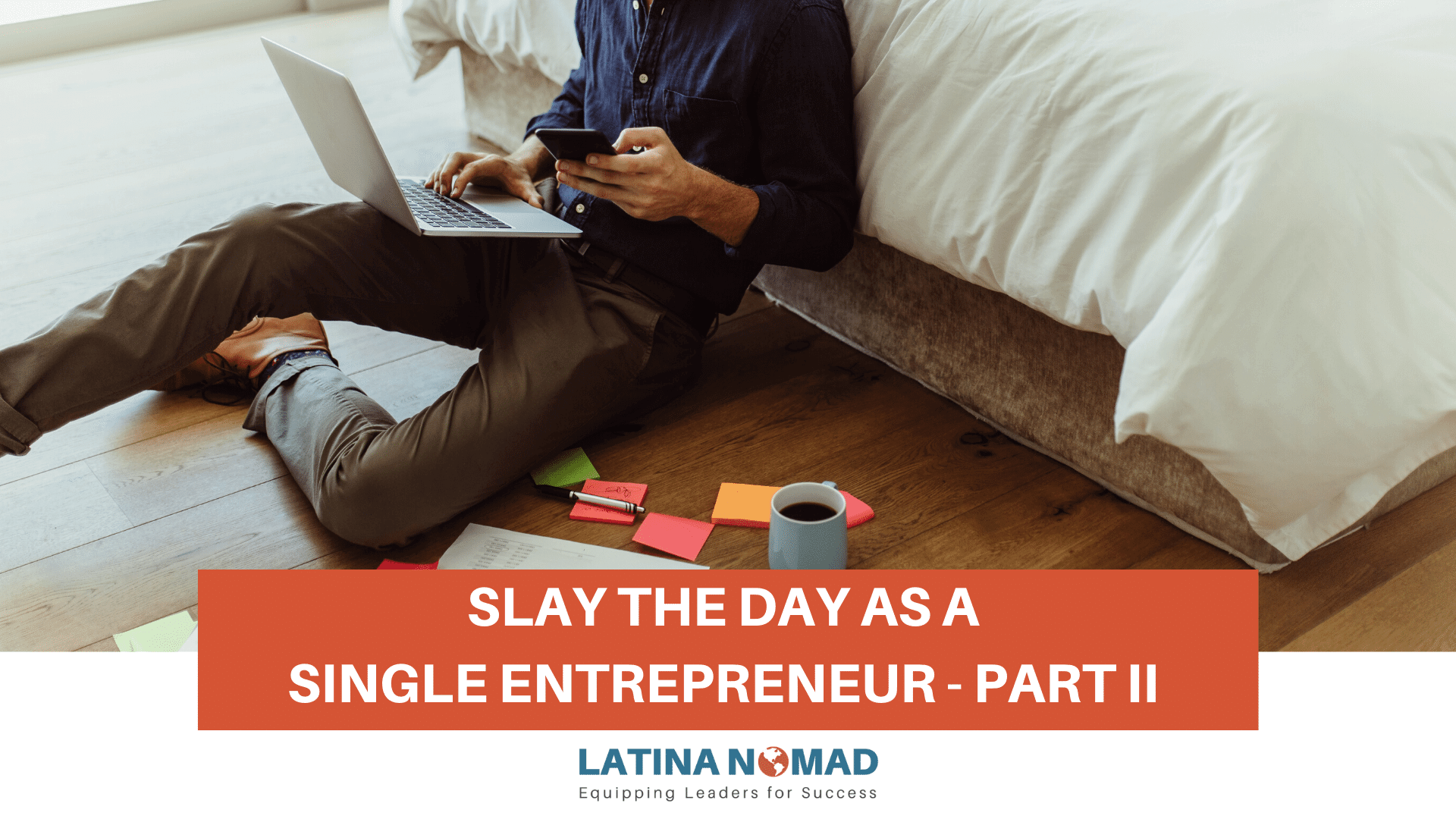 Slay the Day as a SIngle Entrepreneur